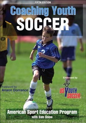 Coaching Youth Soccer By American Sport Education Program/ Snow, Sam (CON)/ Dorrance, Anson (FRW)