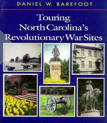 Touring North Carolina's Revolutionary War Sites By Barefoot, Daniel W.